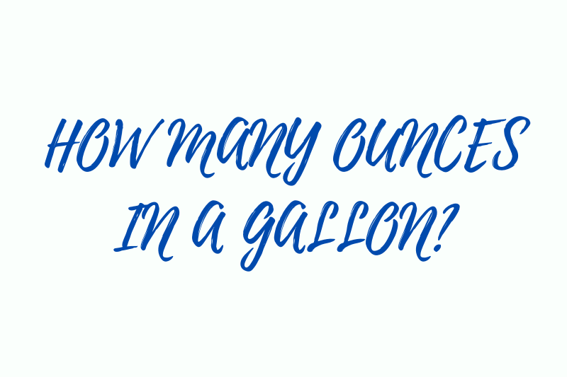 How many ounces in a gallon?